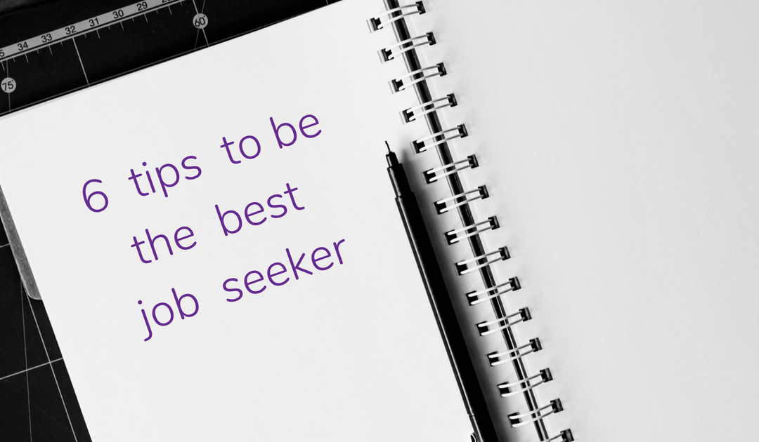 6 tips to be the best job seeker
